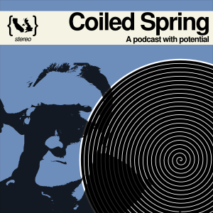 Coiled Spring - the podcast with potential
